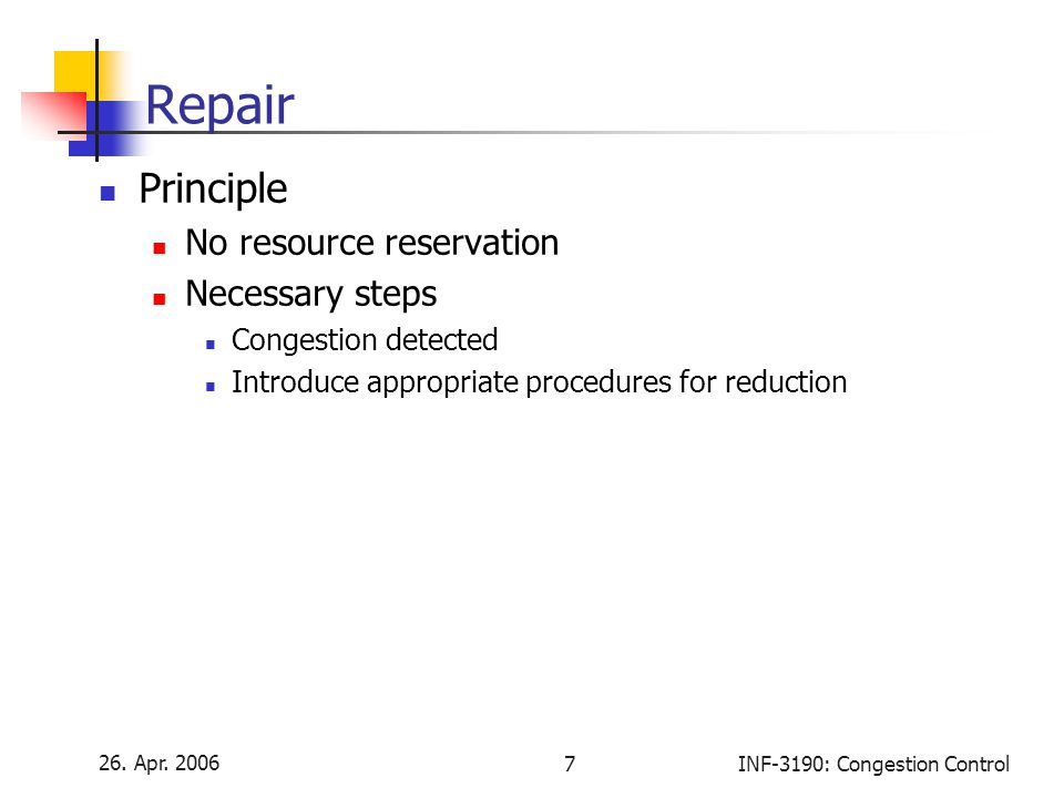 Repair Principle No resource reservation Necessary steps