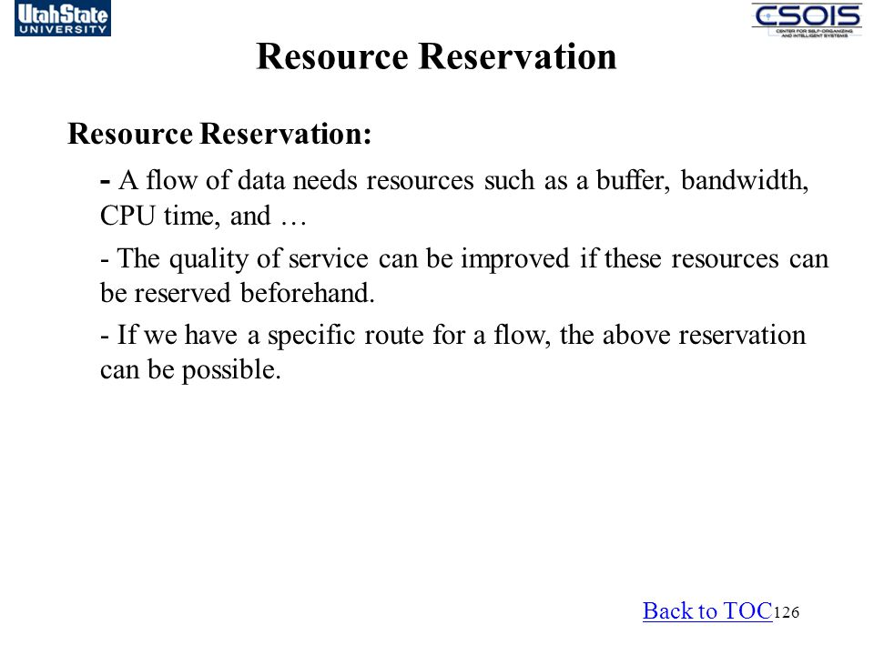 Resource Reservation Resource Reservation: