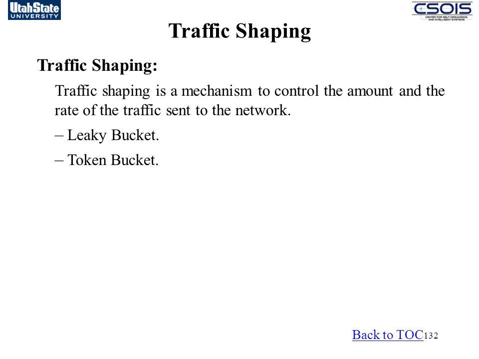 Traffic Shaping Traffic Shaping: