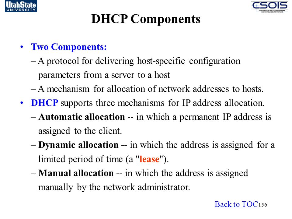 DHCP Components Two Components: