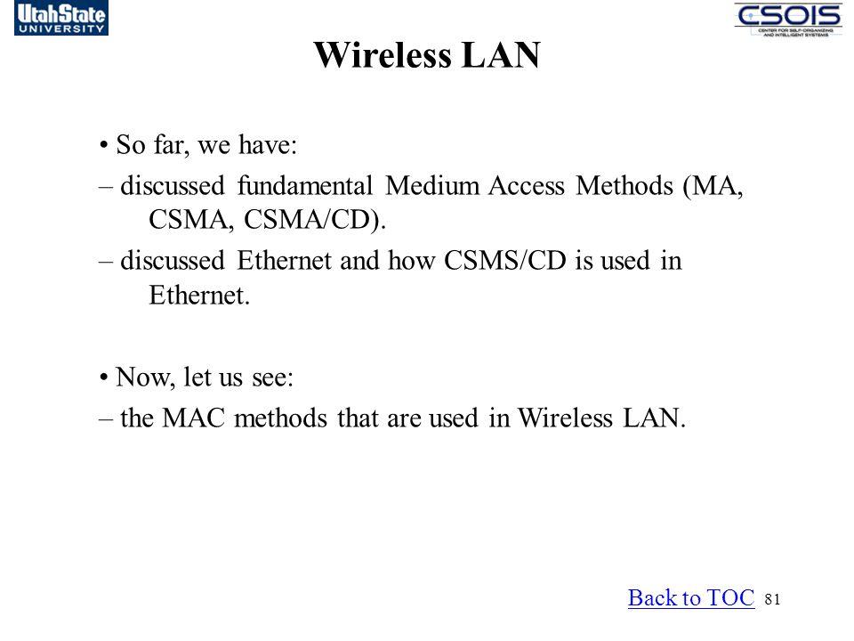 Wireless LAN • So far, we have: