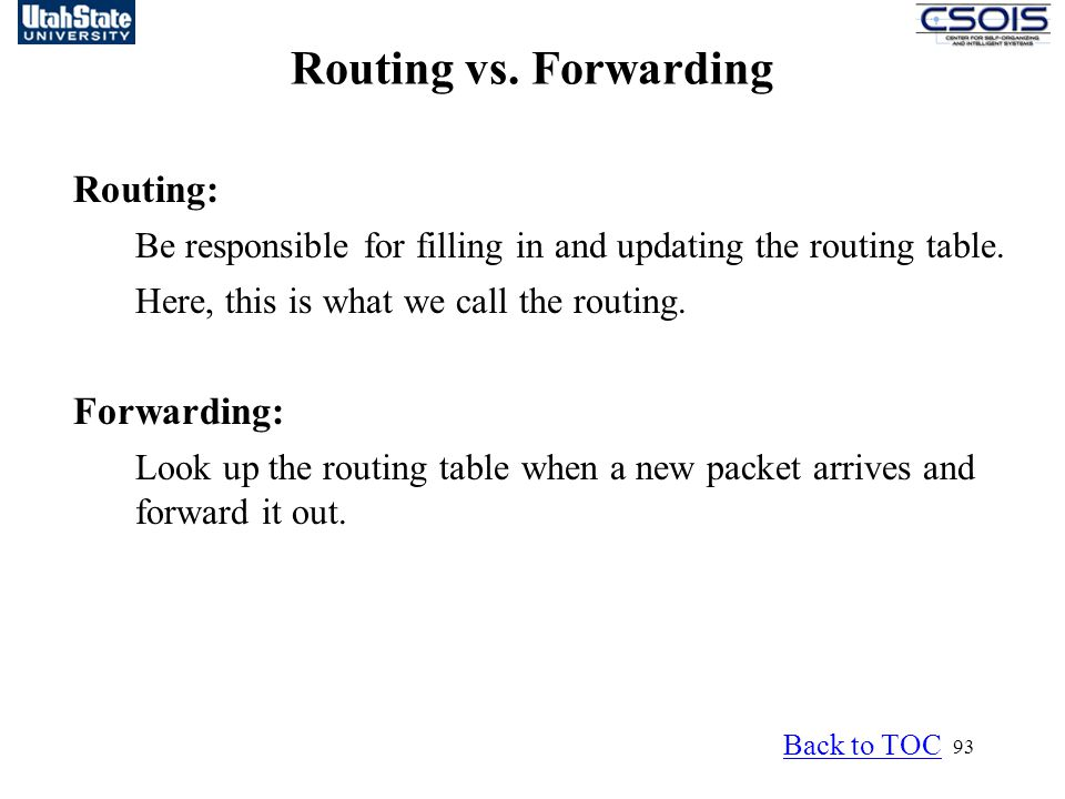Routing vs. Forwarding Routing: