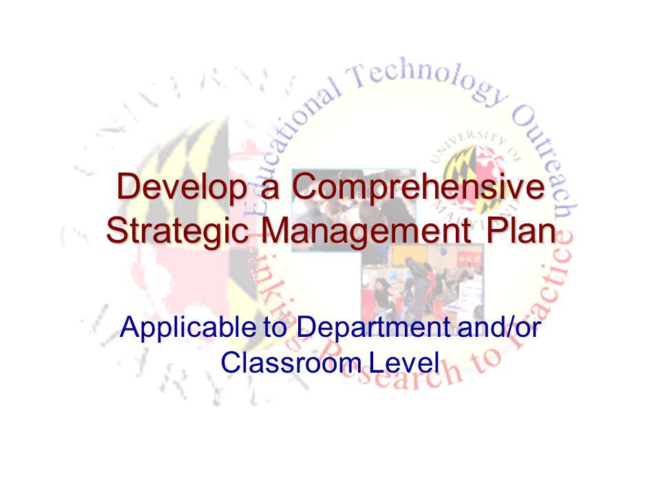 Develop a Comprehensive Strategic Management Plan
