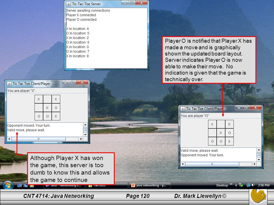 Player O is notified that Player X has made a move and is graphically shown the updated board layout. Server indicates Player O is now able to make their move. No indication is given that the game is technically over.