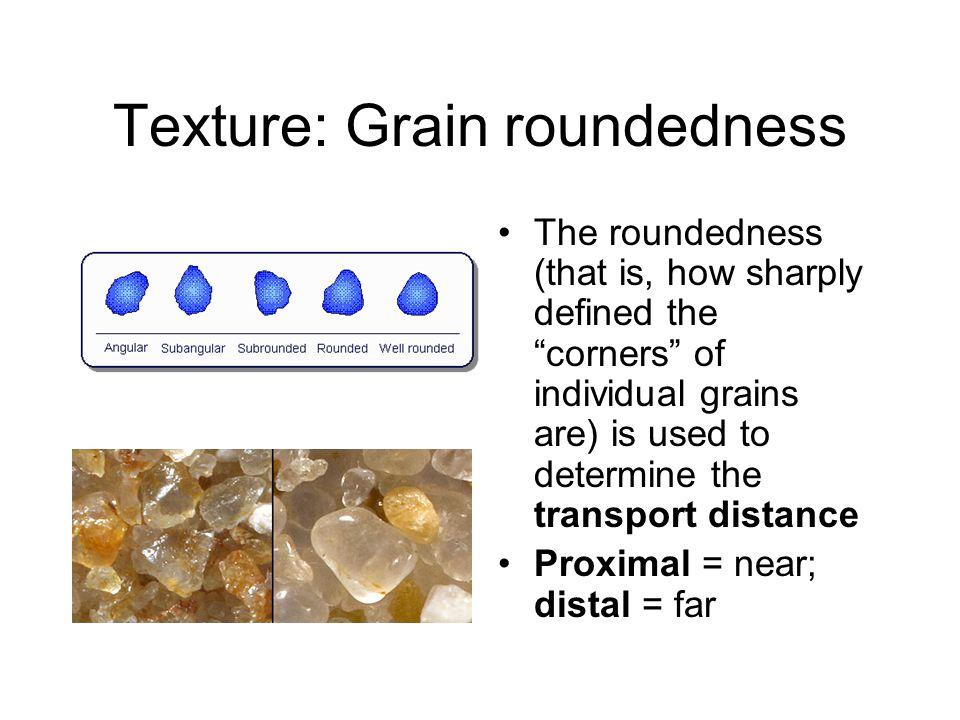 Texture: Grain roundedness
