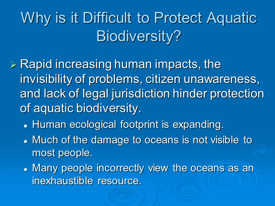 Why is it Difficult to Protect Aquatic Biodiversity