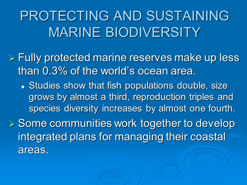 PROTECTING AND SUSTAINING MARINE BIODIVERSITY