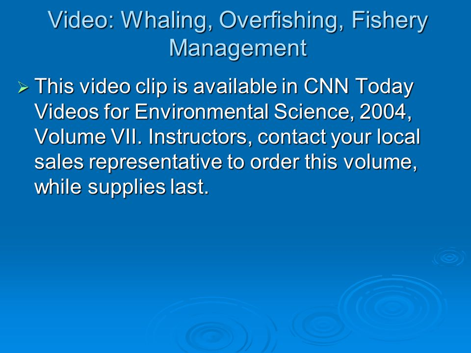 Video: Whaling, Overfishing, Fishery Management