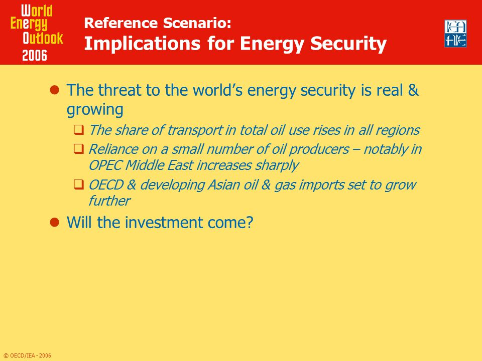 Reference Scenario: Implications for Energy Security