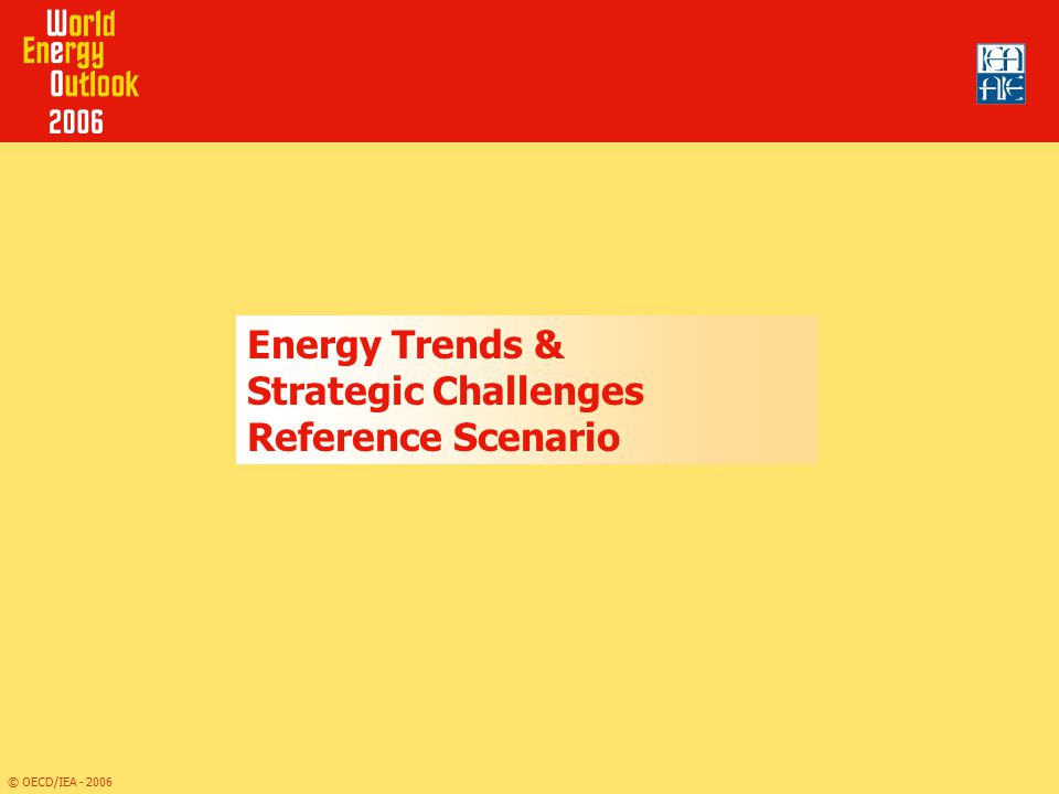 Energy Trends & Strategic Challenges Reference Scenario