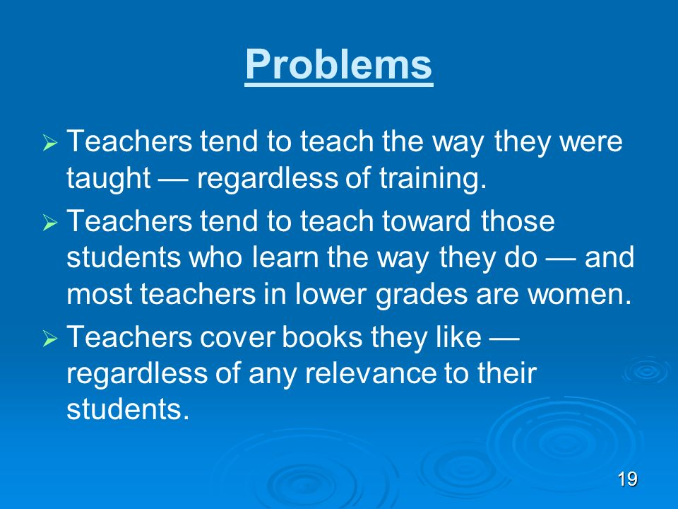 Mind the Gap: Notes Problems. Teachers tend to teach the way they were taught — regardless of training.