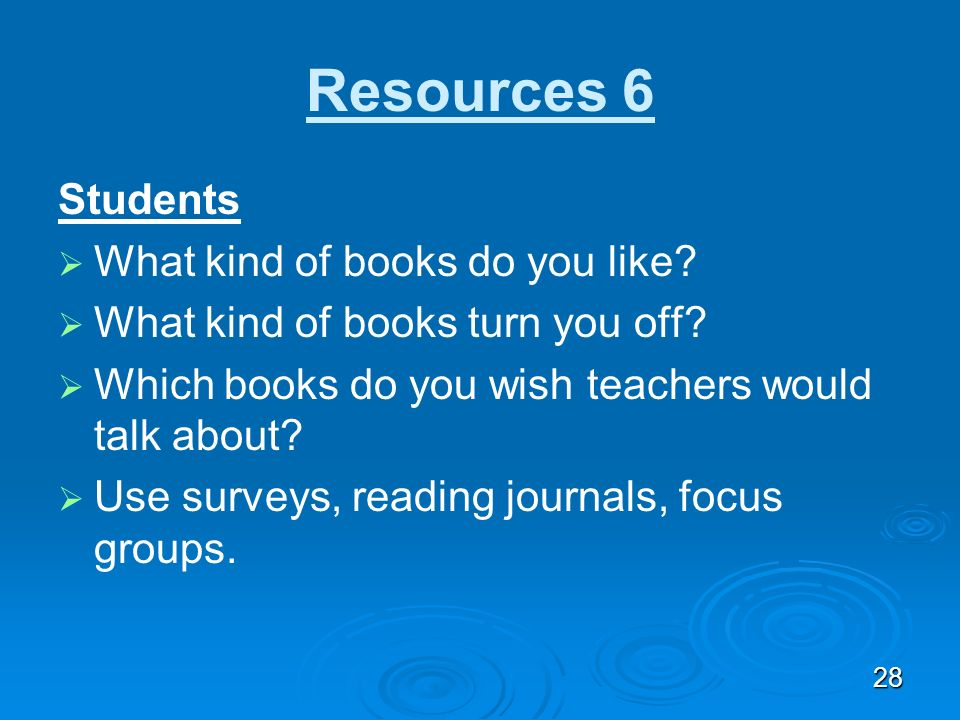 Resources 6 Students What kind of books do you like
