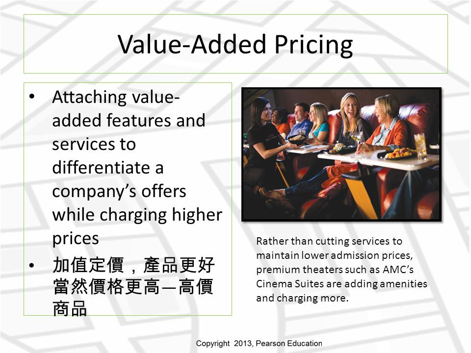 Value-Added Pricing Attaching value-added features and services to differentiate a company's offers while charging higher prices.