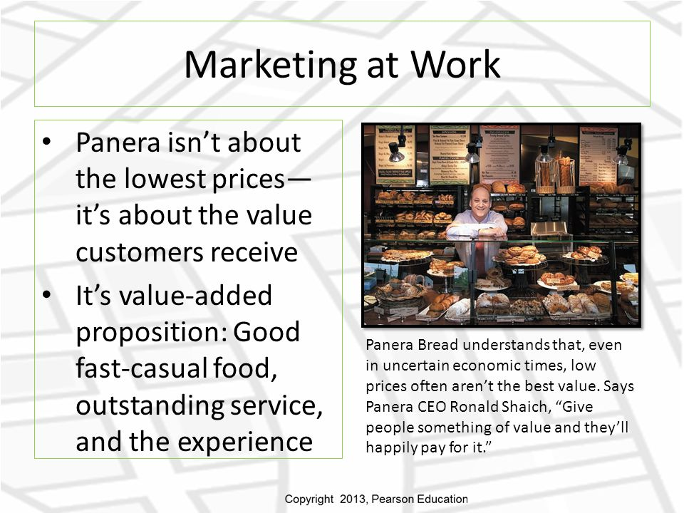 Marketing at Work Panera isn't about the lowest prices— it's about the value customers receive.