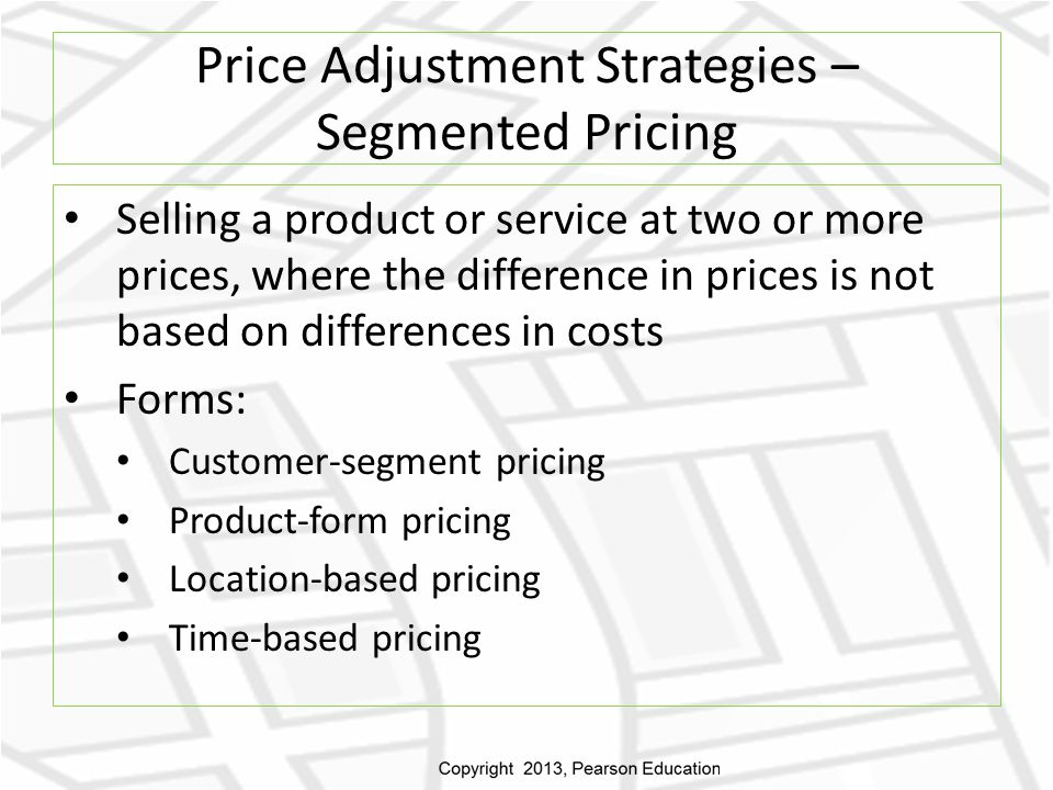 Price Adjustment Strategies – Segmented Pricing