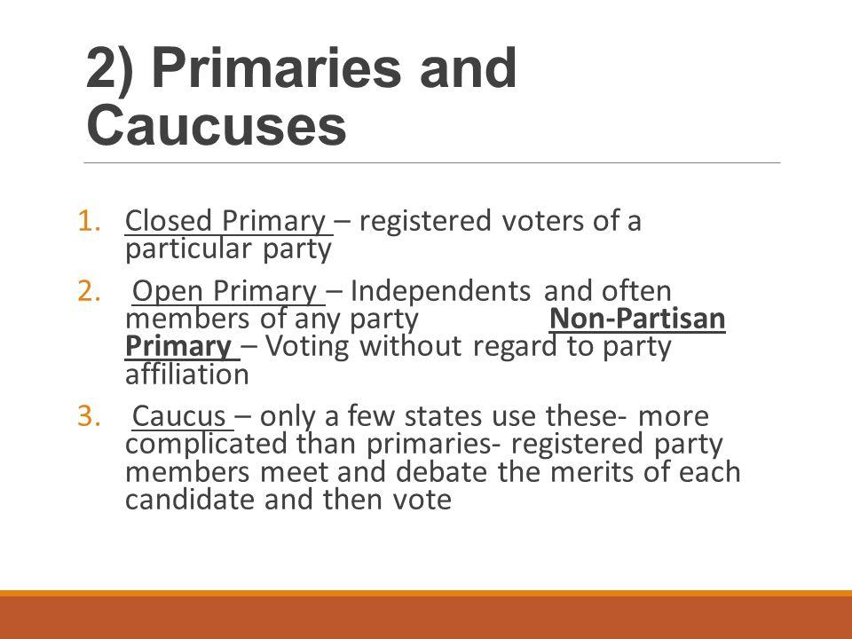 2) Primaries and Caucuses