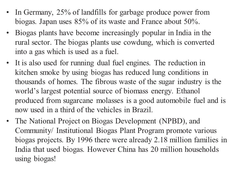In Germany, 25% of landfills for garbage produce power from biogas
