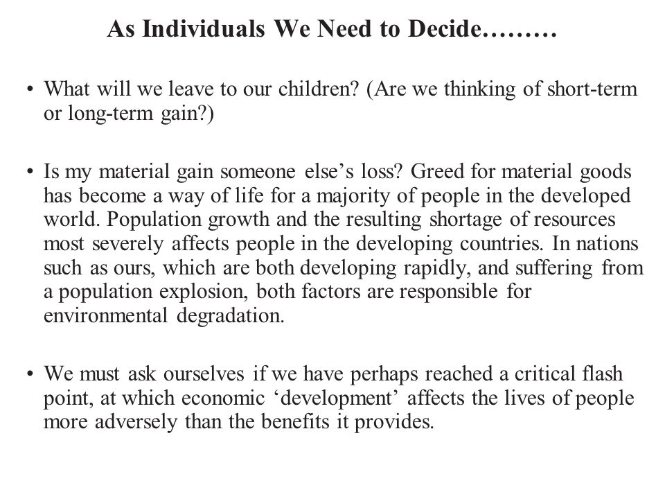 As Individuals We Need to Decide………