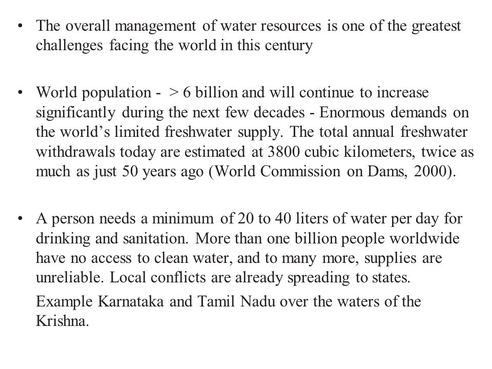 The overall management of water resources is one of the greatest challenges facing the world in this century