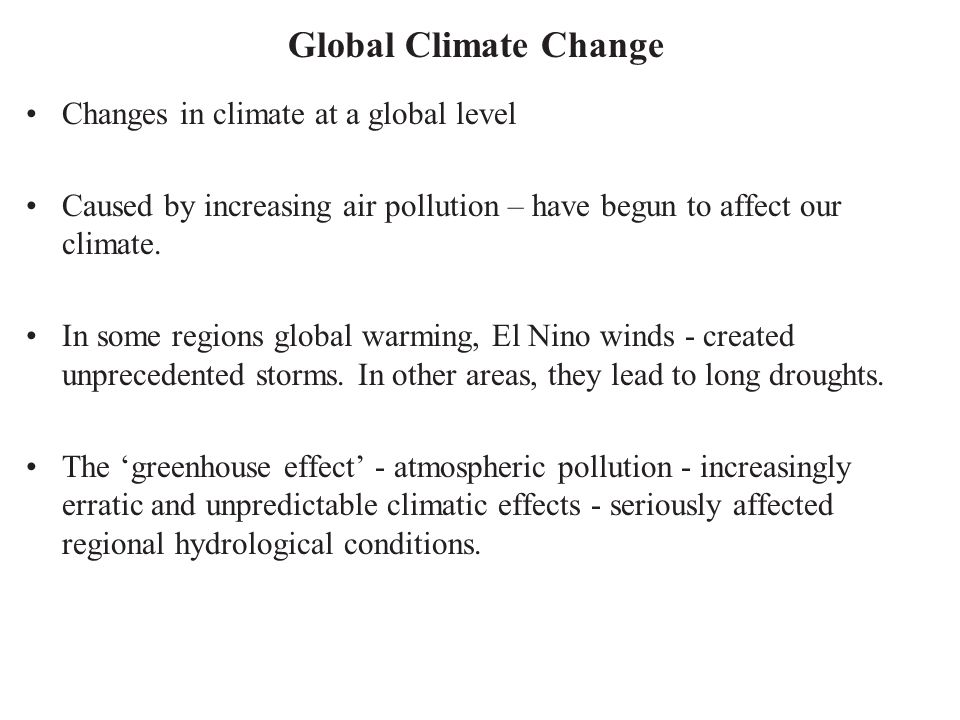 Global Climate Change Changes in climate at a global level