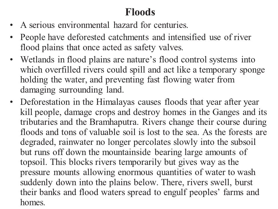 Floods A serious environmental hazard for centuries.