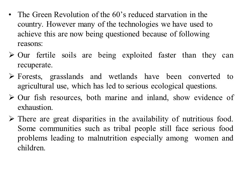 The Green Revolution of the 60's reduced starvation in the country