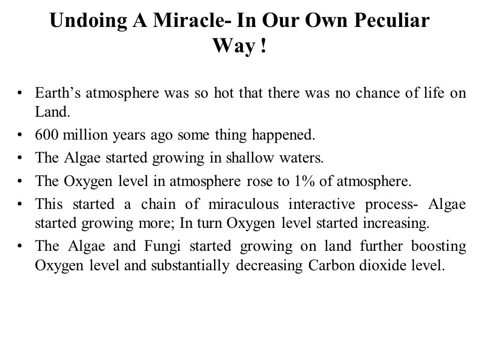 Undoing A Miracle- In Our Own Peculiar Way !