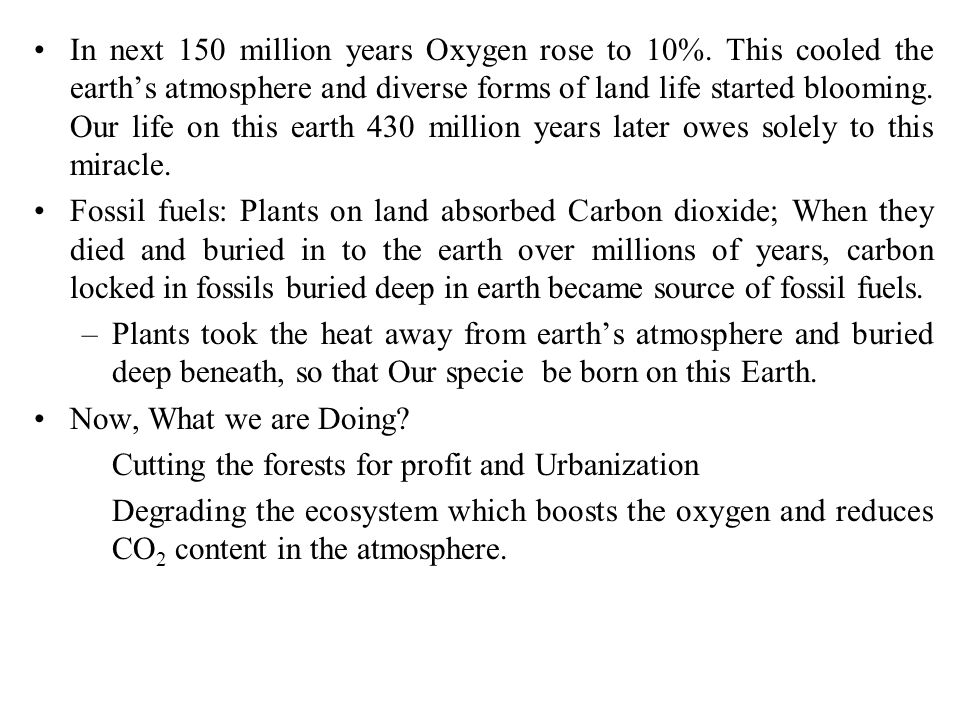 In next 150 million years Oxygen rose to 10%