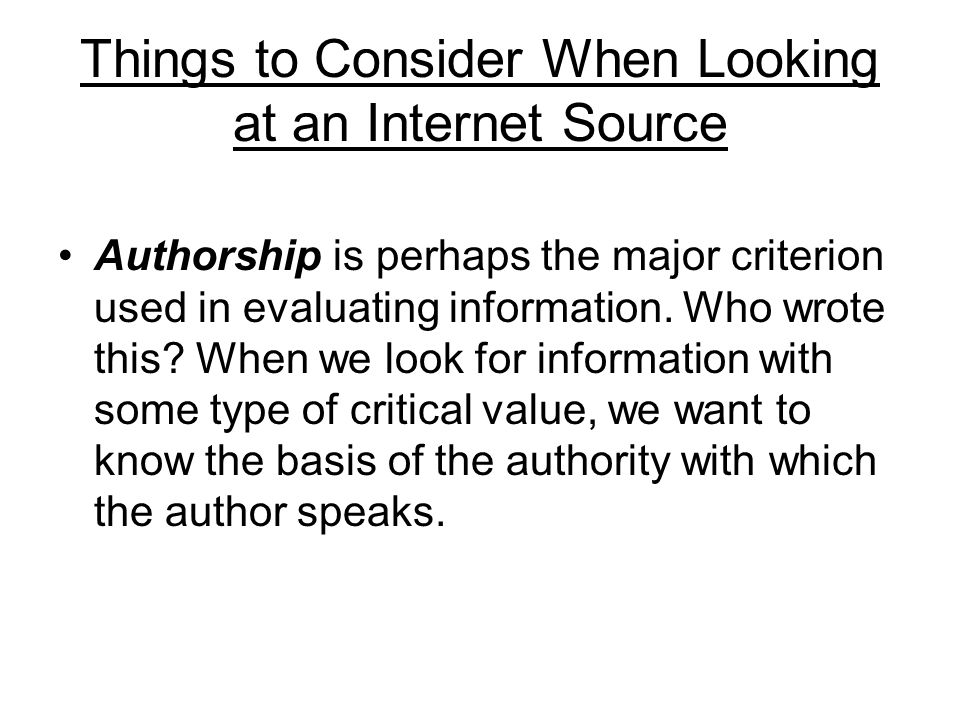 Things to Consider When Looking at an Internet Source