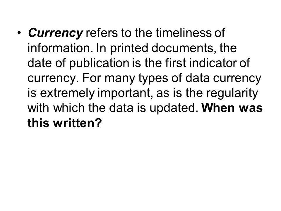 Currency refers to the timeliness of information