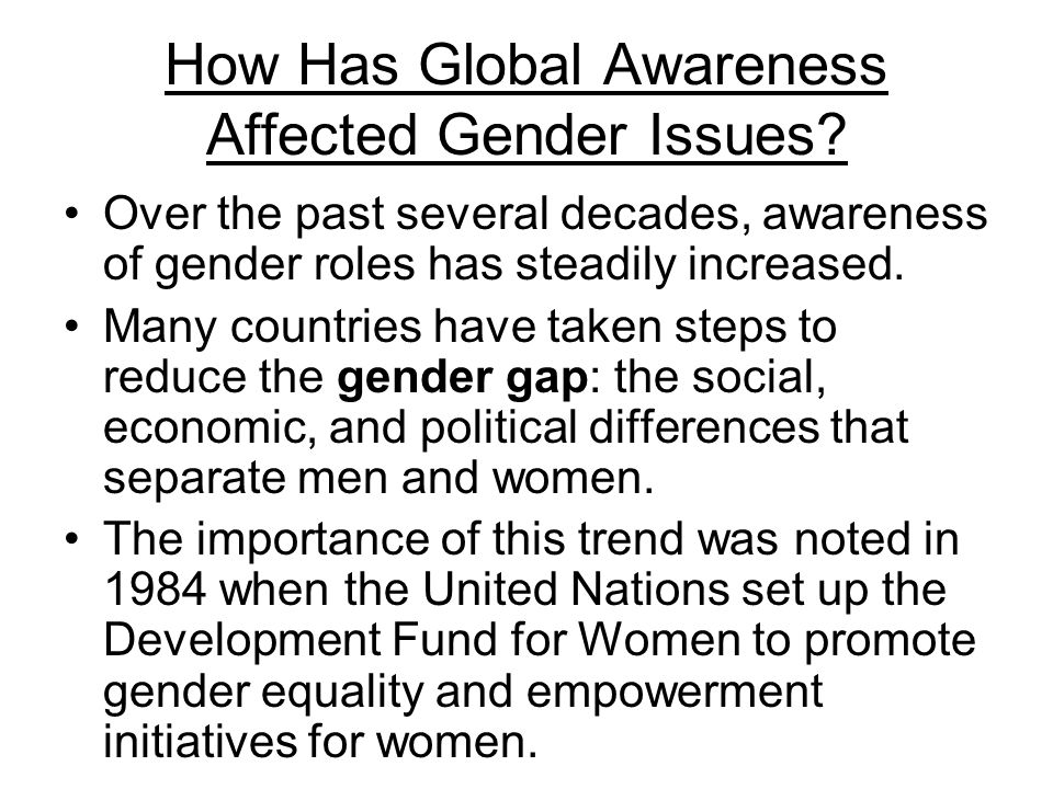 How Has Global Awareness Affected Gender Issues