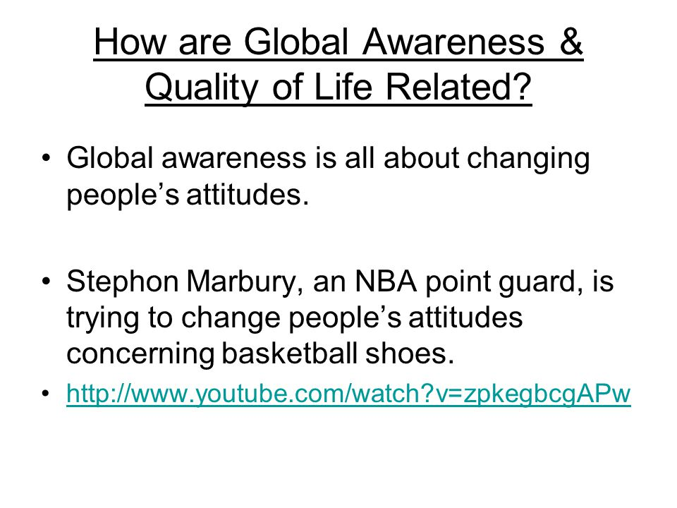 How are Global Awareness & Quality of Life Related