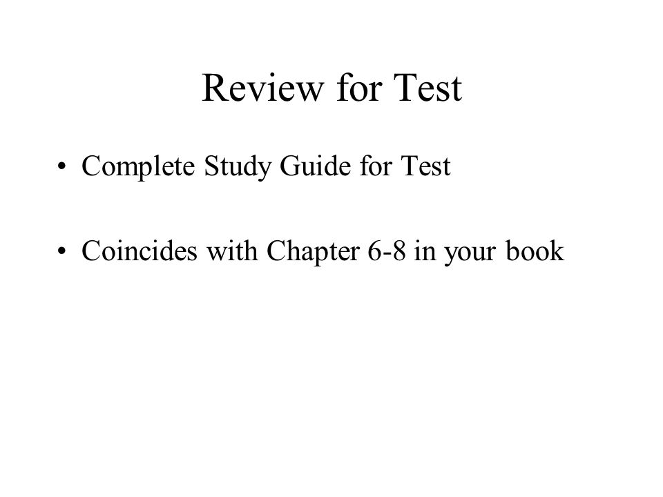 Review for Test Complete Study Guide for Test