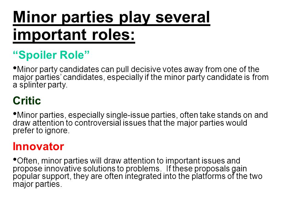 Minor parties play several important roles: