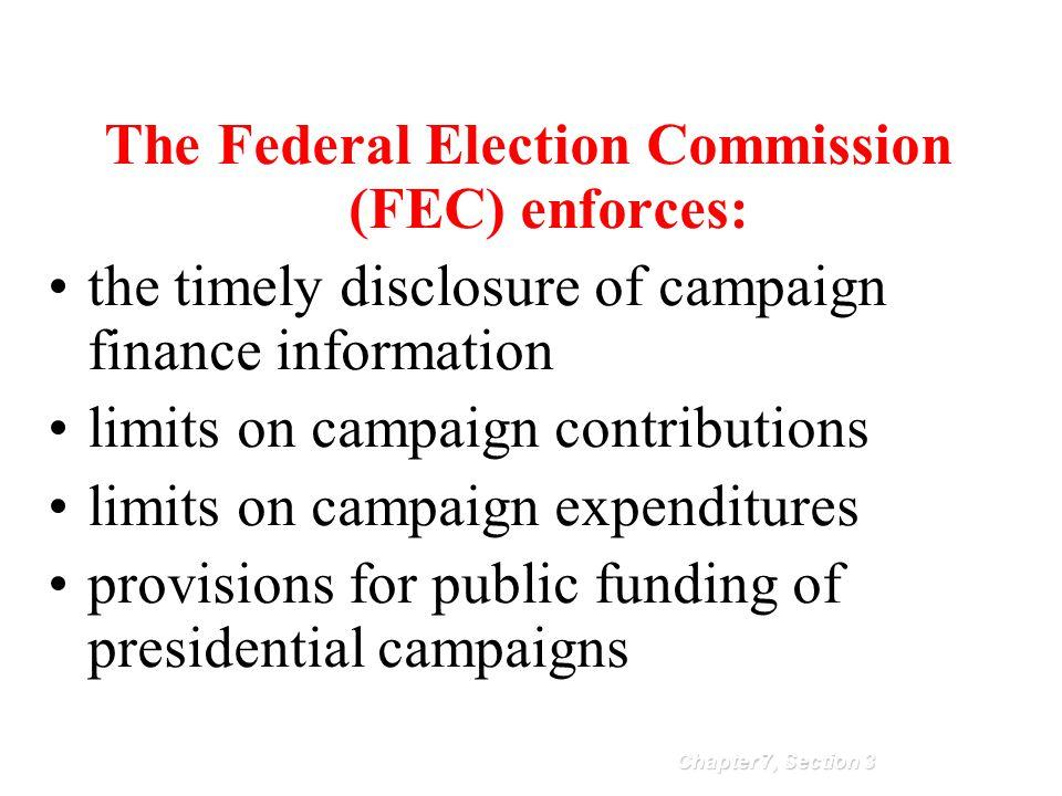 The Federal Election Commission (FEC) enforces: