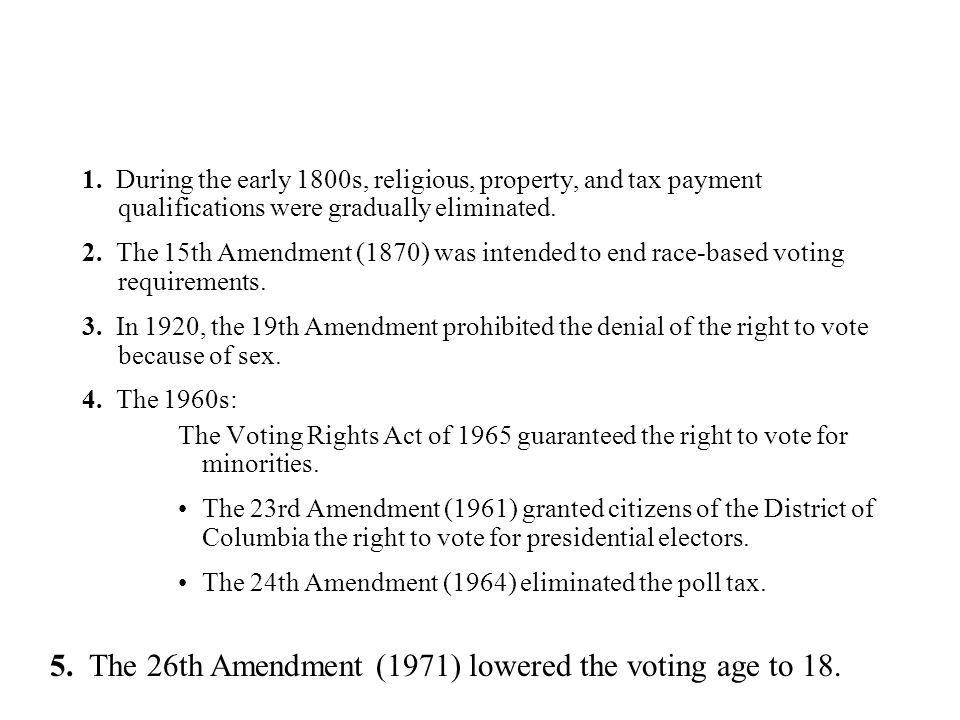 5. The 26th Amendment (1971) lowered the voting age to 18.