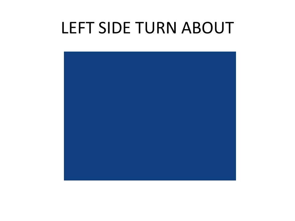 LEFT SIDE TURN ABOUT