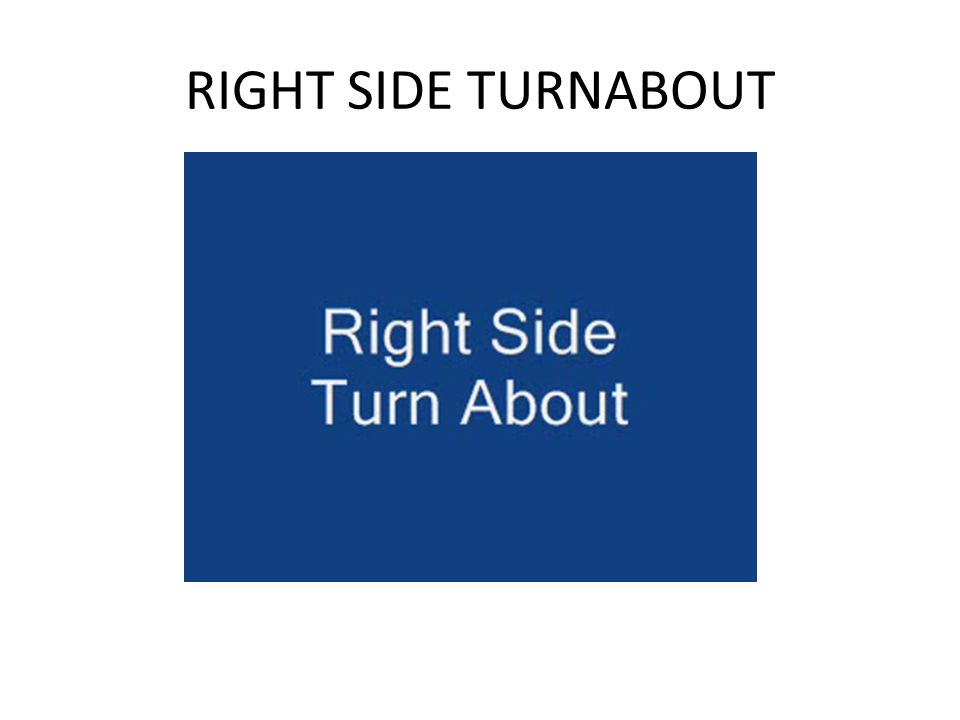RIGHT SIDE TURNABOUT