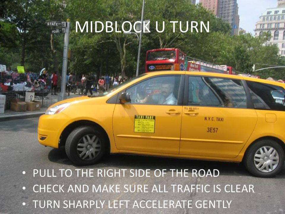 MIDBLOCK U TURN PULL TO THE RIGHT SIDE OF THE ROAD