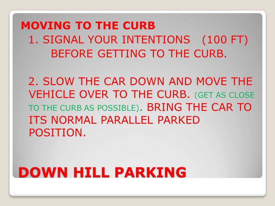 DOWN HILL PARKING MOVING TO THE CURB