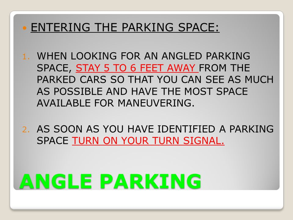 ANGLE PARKING ENTERING THE PARKING SPACE: