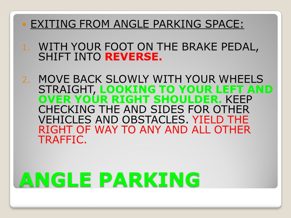 ANGLE PARKING EXITING FROM ANGLE PARKING SPACE: