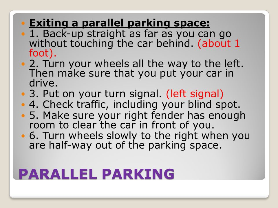 PARALLEL PARKING Exiting a parallel parking space: