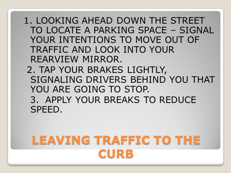 LEAVING TRAFFIC TO THE CURB
