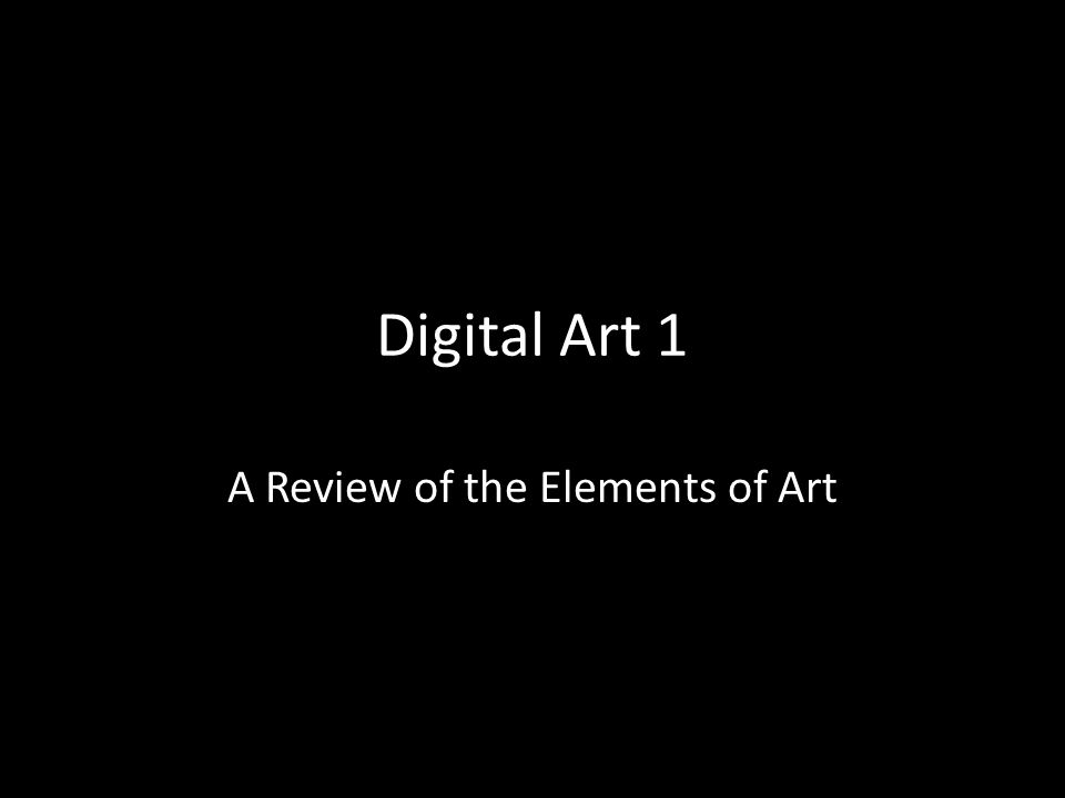 A Review of the Elements of Art