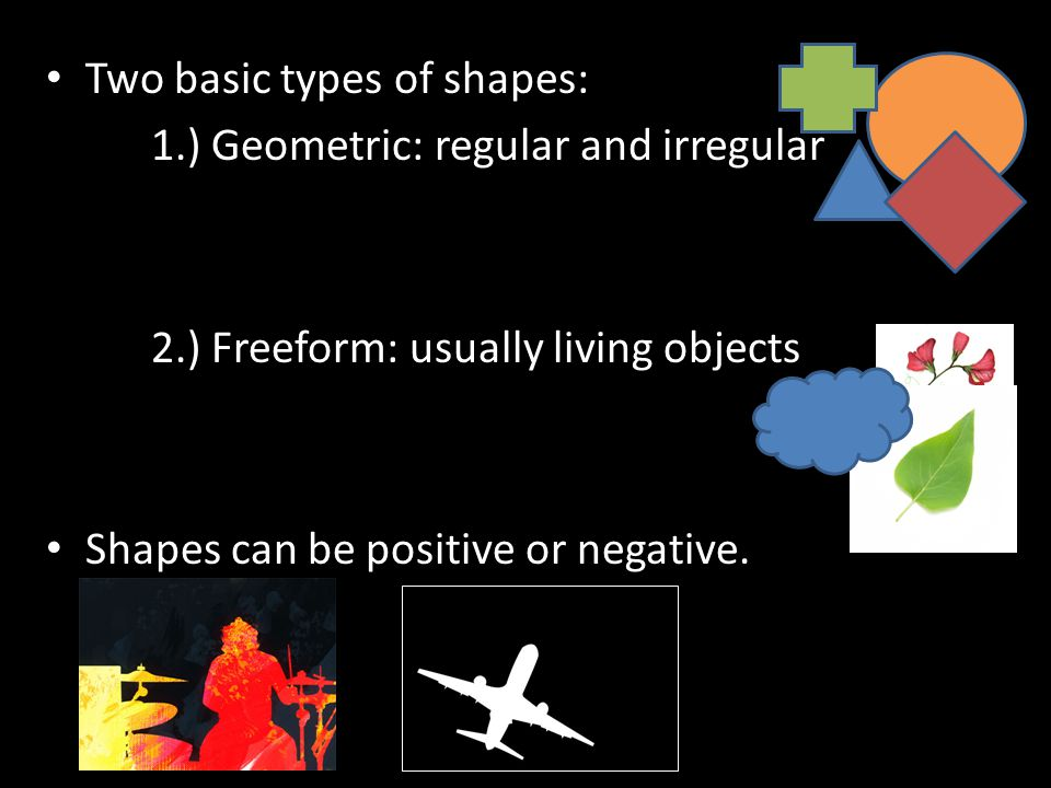 Two basic types of shapes: