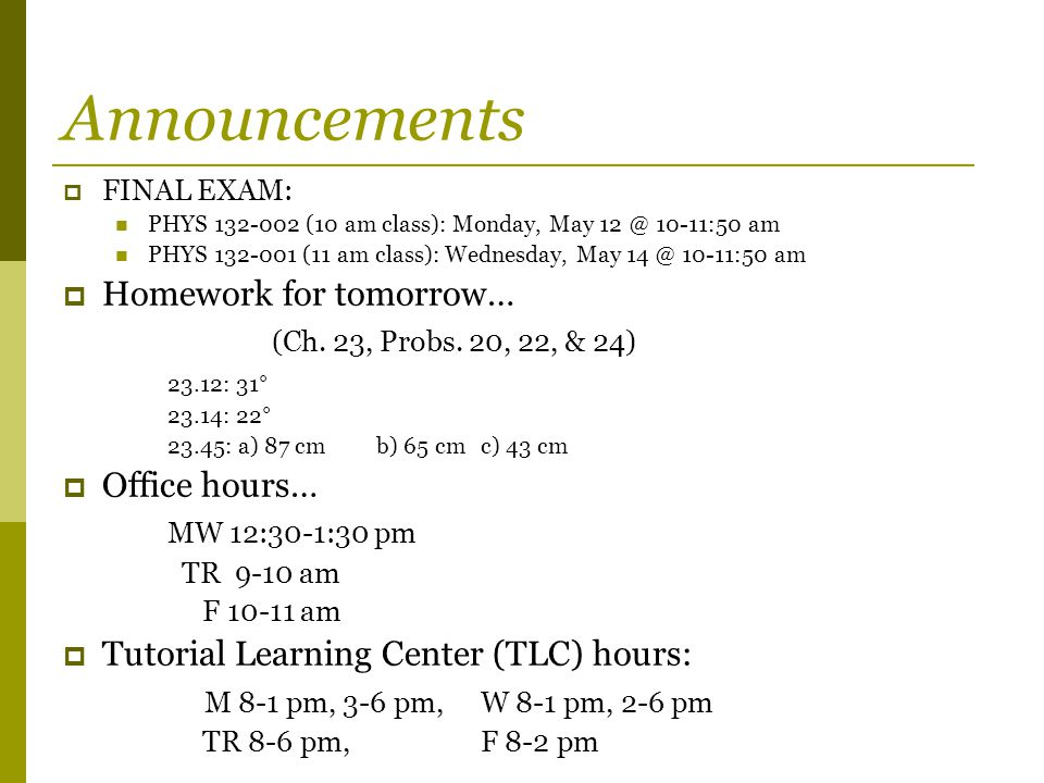 Announcements Homework for tomorrow… (Ch. 23, Probs. 20, 22, & 24)