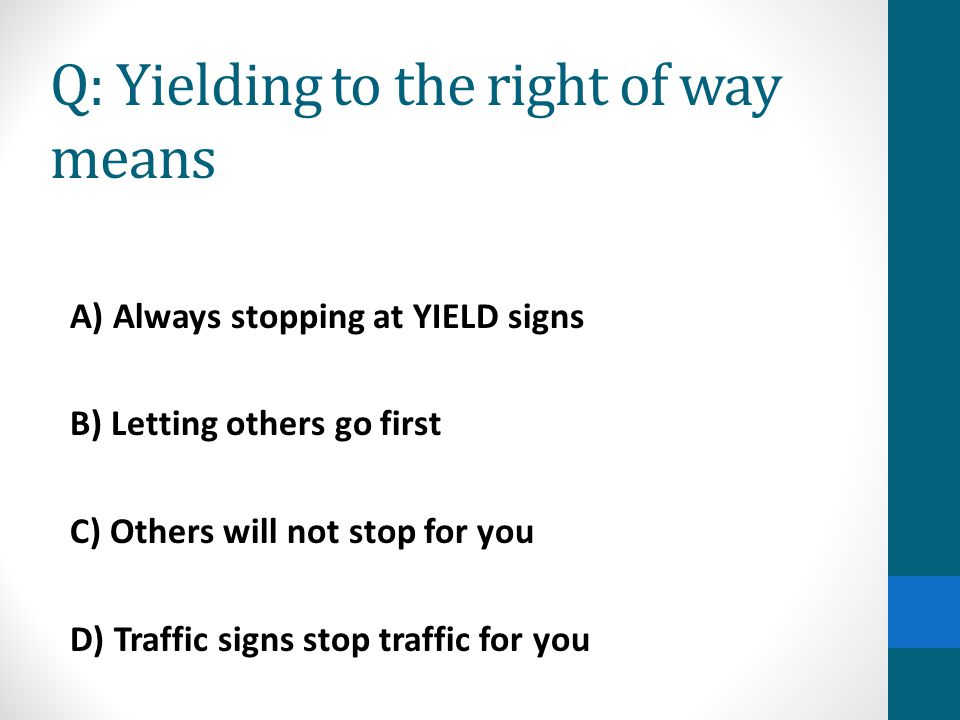 Q: Yielding to the right of way means