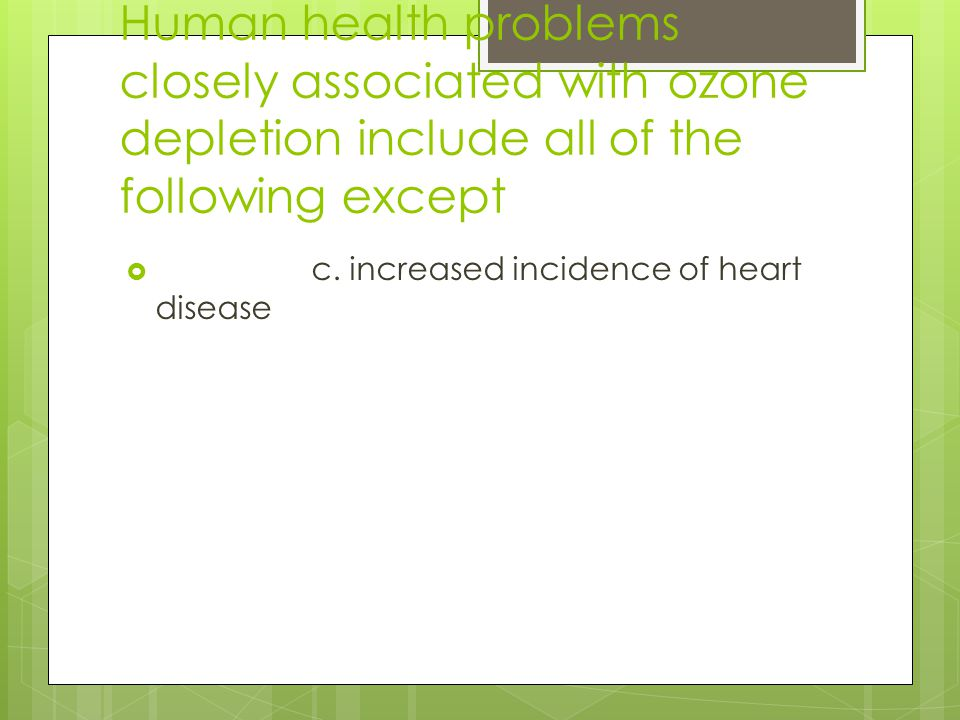 Human health problems closely associated with ozone depletion include all of the following except