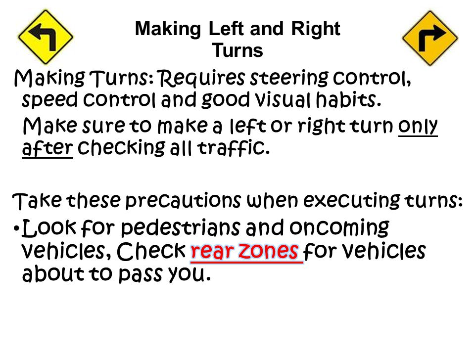 Making Left and Right Turns